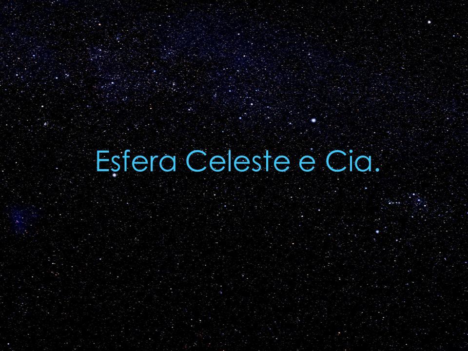 Esfera Celeste e Cia.