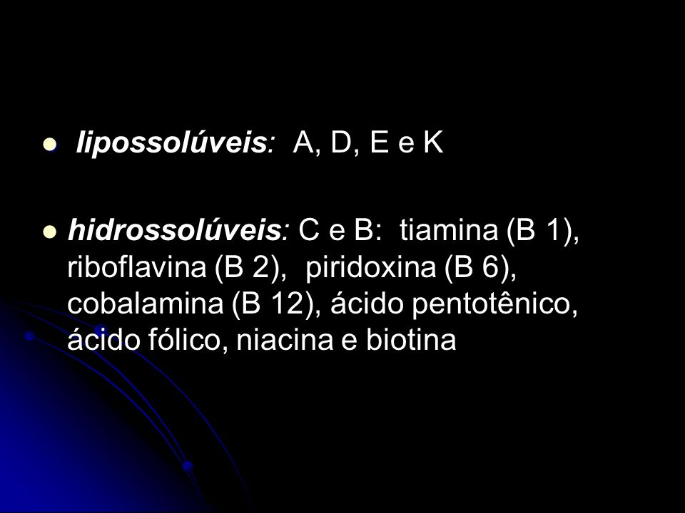 Iipossolúveis: A, D, E e K