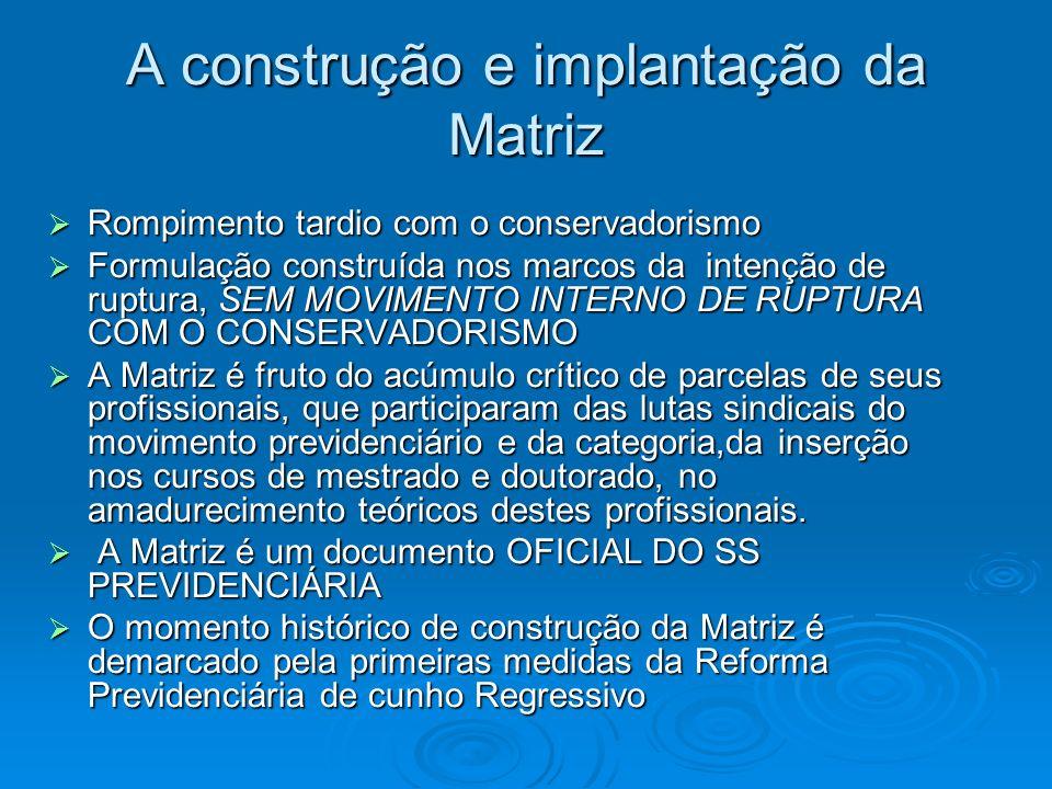 A construção e implantação da Matriz