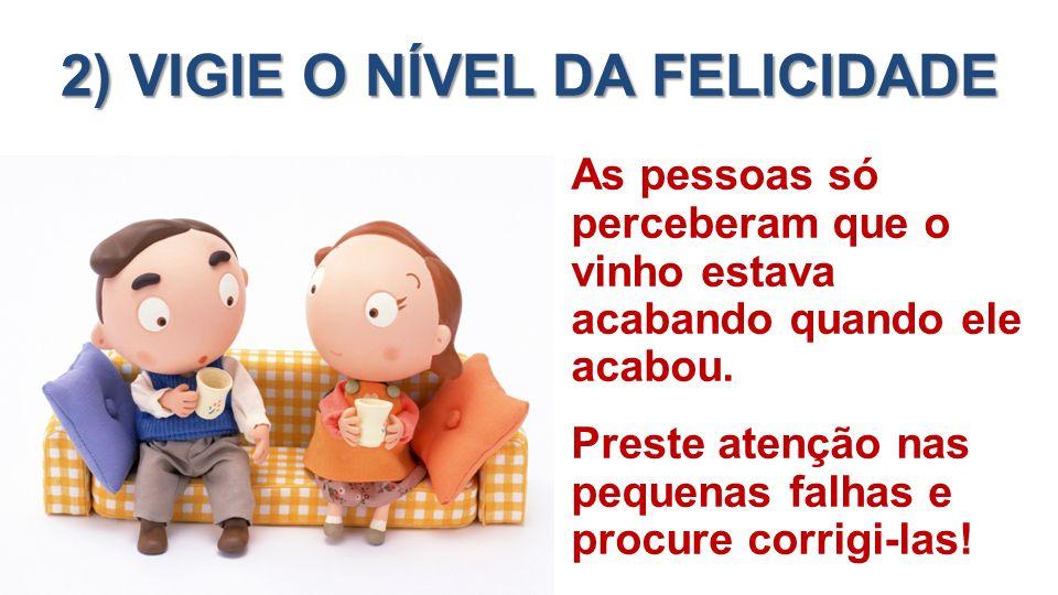 2) VIGIE O NÍVEL DA FELICIDADE