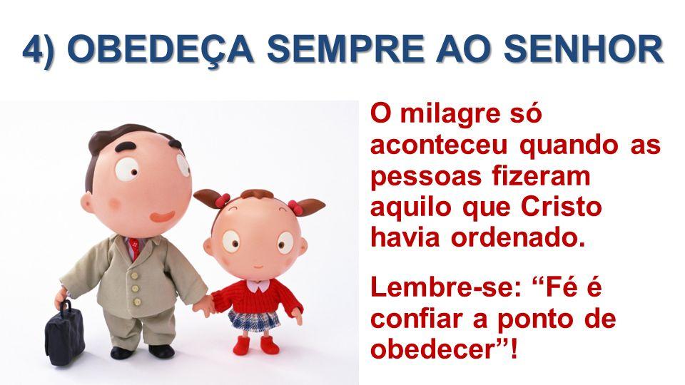 4) OBEDEÇA SEMPRE AO SENHOR