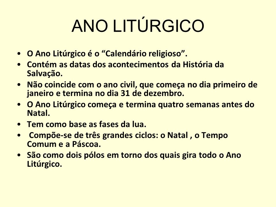 ANO LITÚRGICO O Ano Litúrgico é o Calendário religioso .