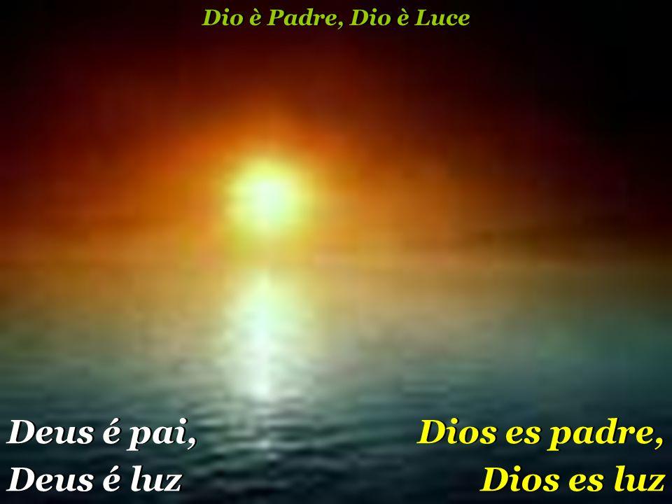Dios es padre, Dios es luz