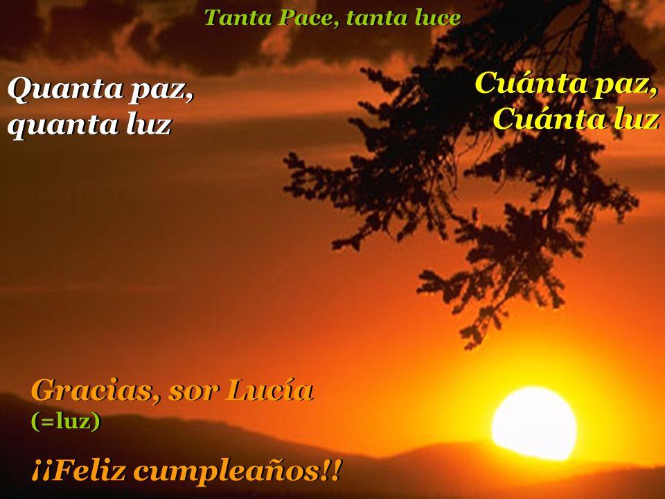 Gracias, sor Lucía (=luz) ¡¡Feliz cumpleaños!!