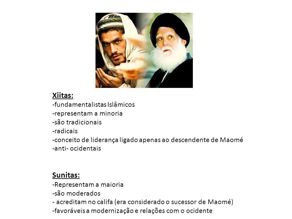 Xiitas: Sunitas: -fundamentalistas Islâmicos -representam a minoria