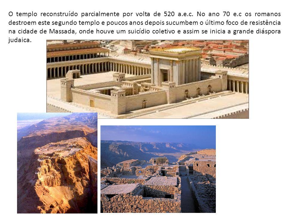 O templo reconstruído parcialmente por volta de 520 a. e. c