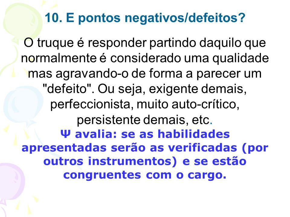 10. E pontos negativos/defeitos