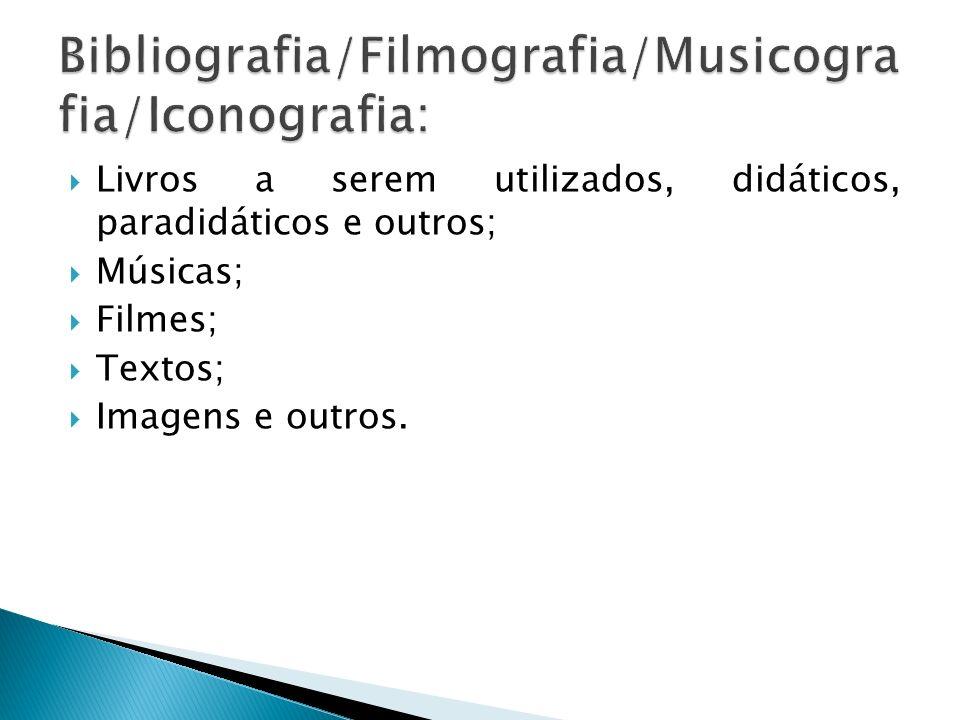 Bibliografia/Filmografia/Musicografia/Iconografia:
