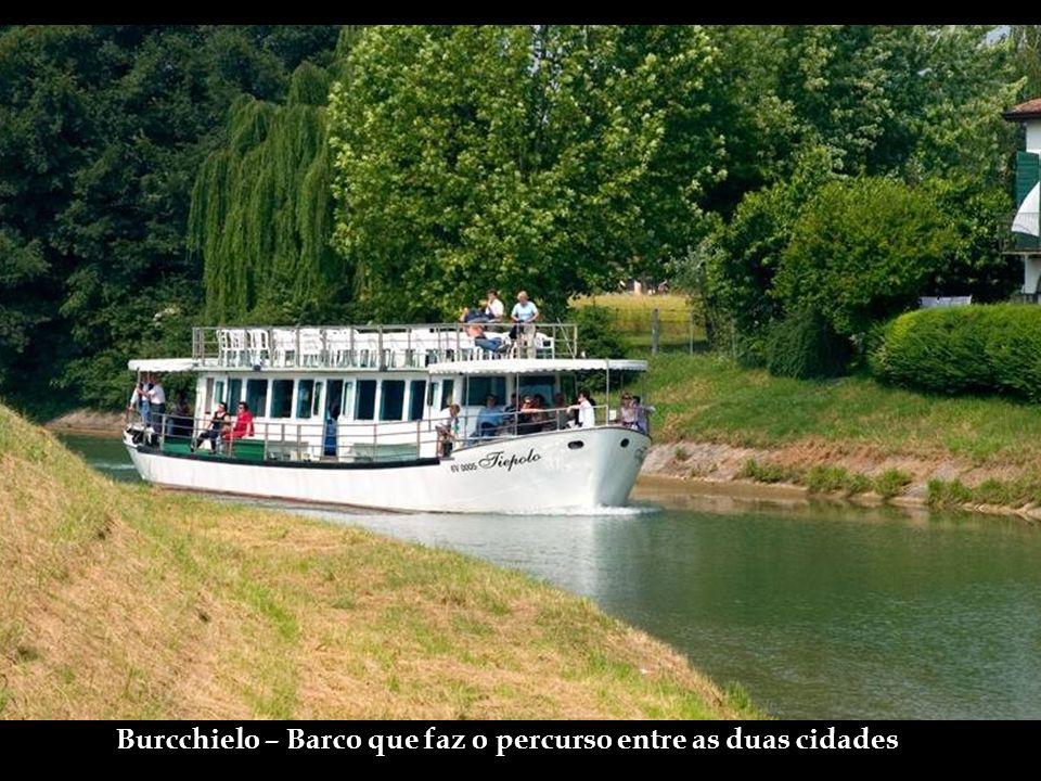 Burcchielo – Barco que faz o percurso entre as duas cidades