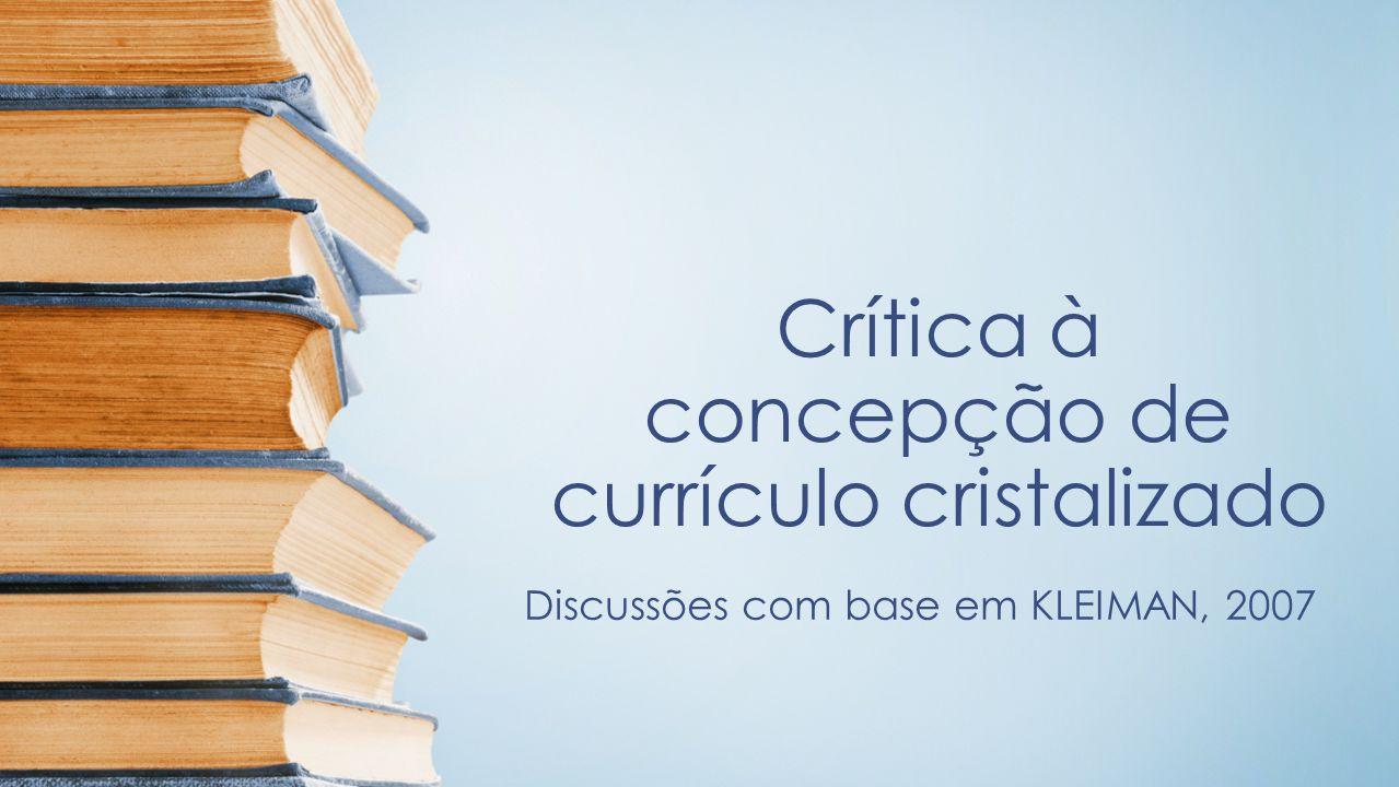 Crítica à concepção de currículo cristalizado