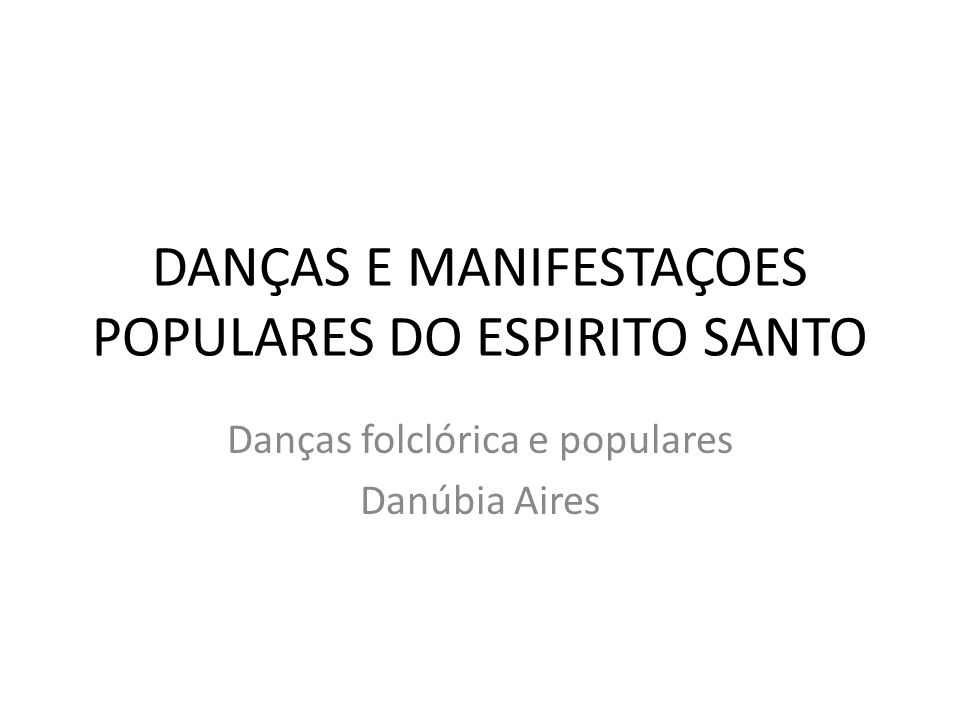 DANÇAS E MANIFESTAÇOES POPULARES DO ESPIRITO SANTO