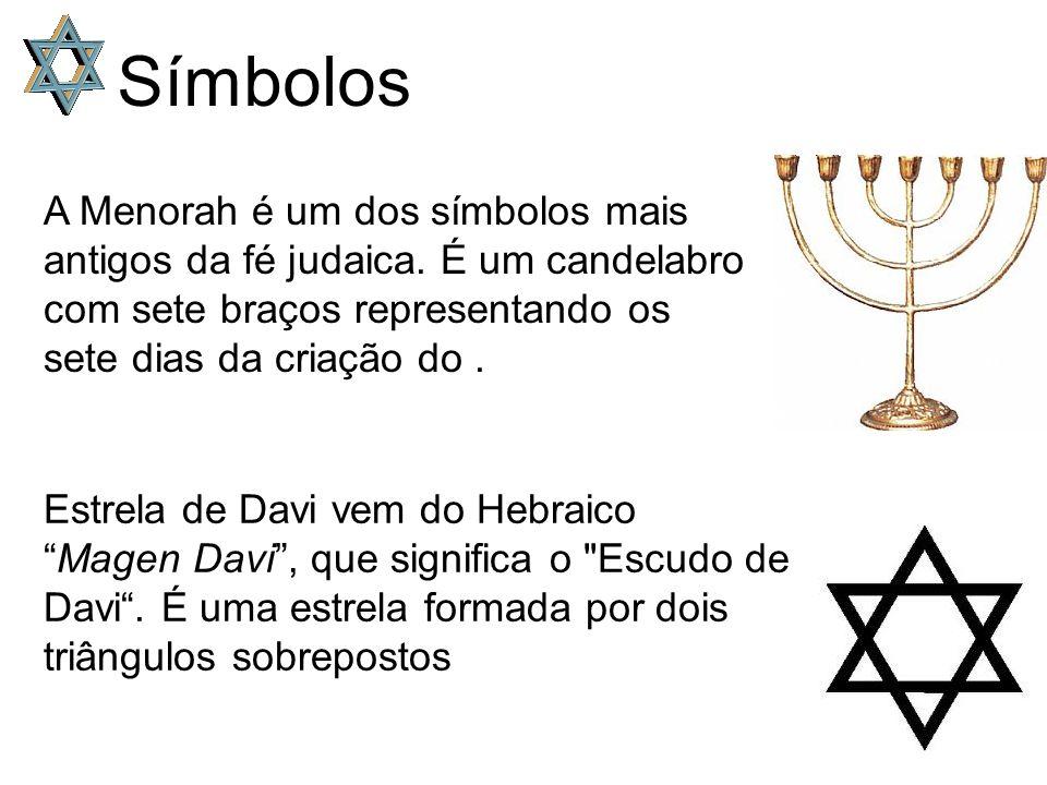 Símbolos A Menorah é um dos símbolos mais antigos da fé judaica. É um candelabro com sete braços representando os sete dias da criação do .