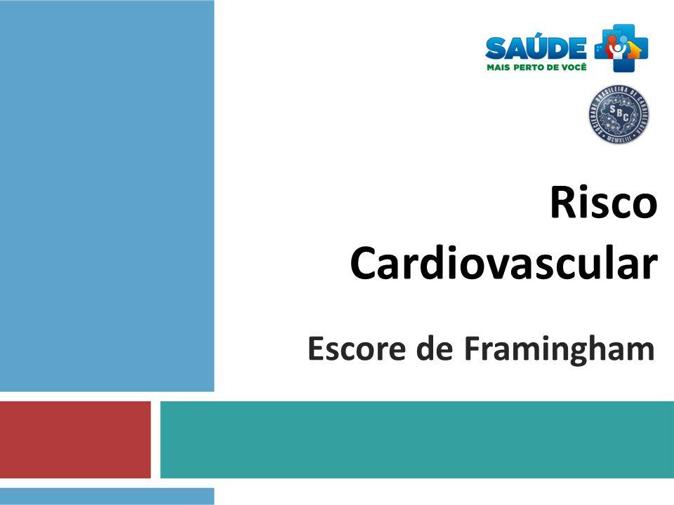 Risco Cardiovascular Escore de Framingham