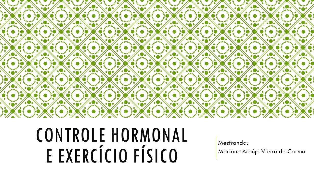 CONTROLE HORMONAL E EXERCÍCIO FÍSICO