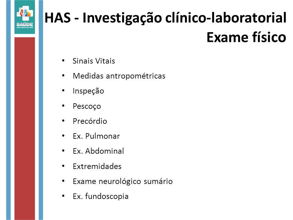 HAS - Investigação clínico-laboratorial Exame físico