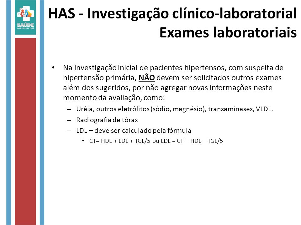HAS - Investigação clínico-laboratorial Exames laboratoriais