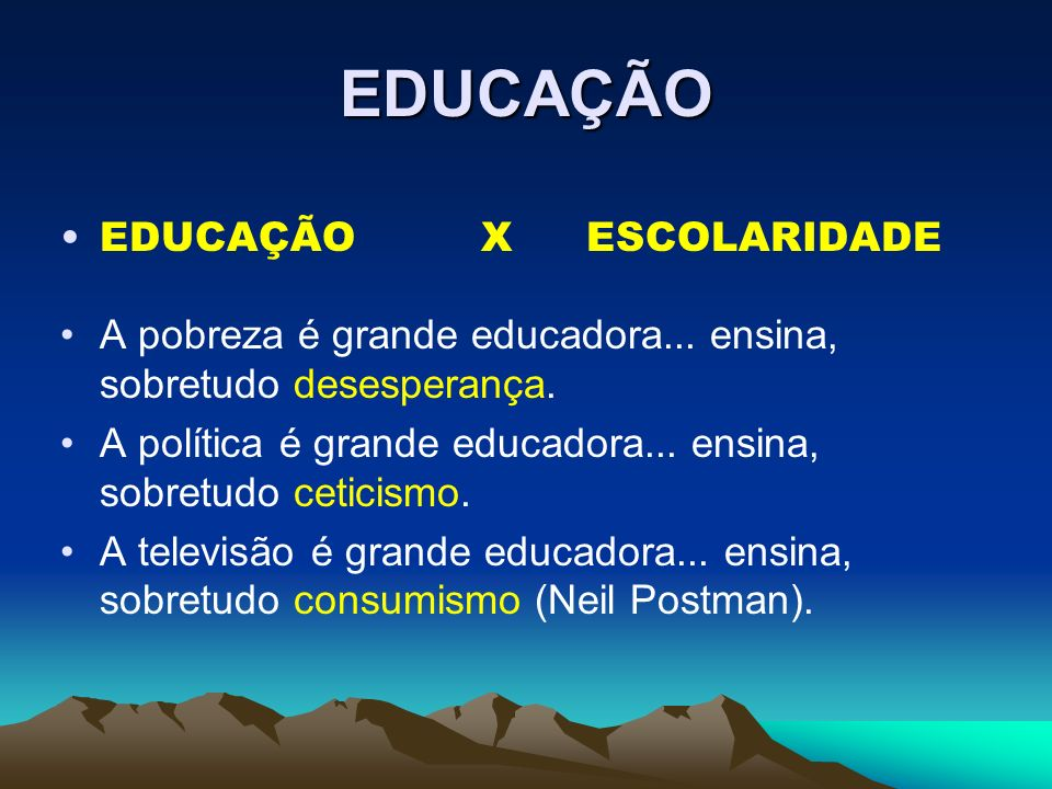 EDUCAÇÃO EDUCAÇÃO X ESCOLARIDADE