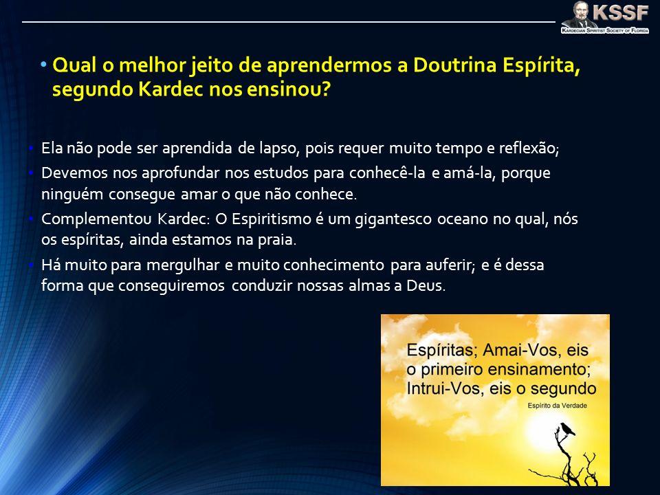 Qual o melhor jeito de aprendermos a Doutrina Espírita, segundo Kardec nos ensinou