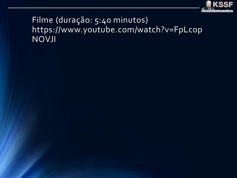 Filme (duração: 5:40 minutos) https://www. youtube. com/watch