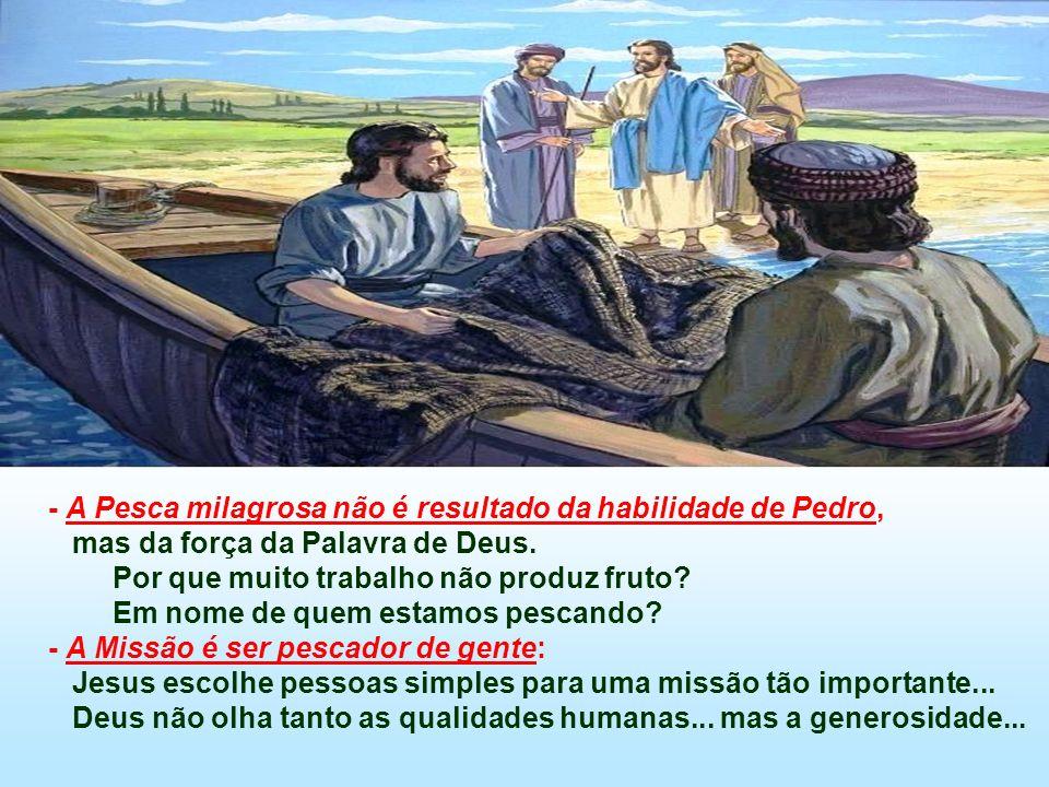 - A Pesca milagrosa não é resultado da habilidade de Pedro,