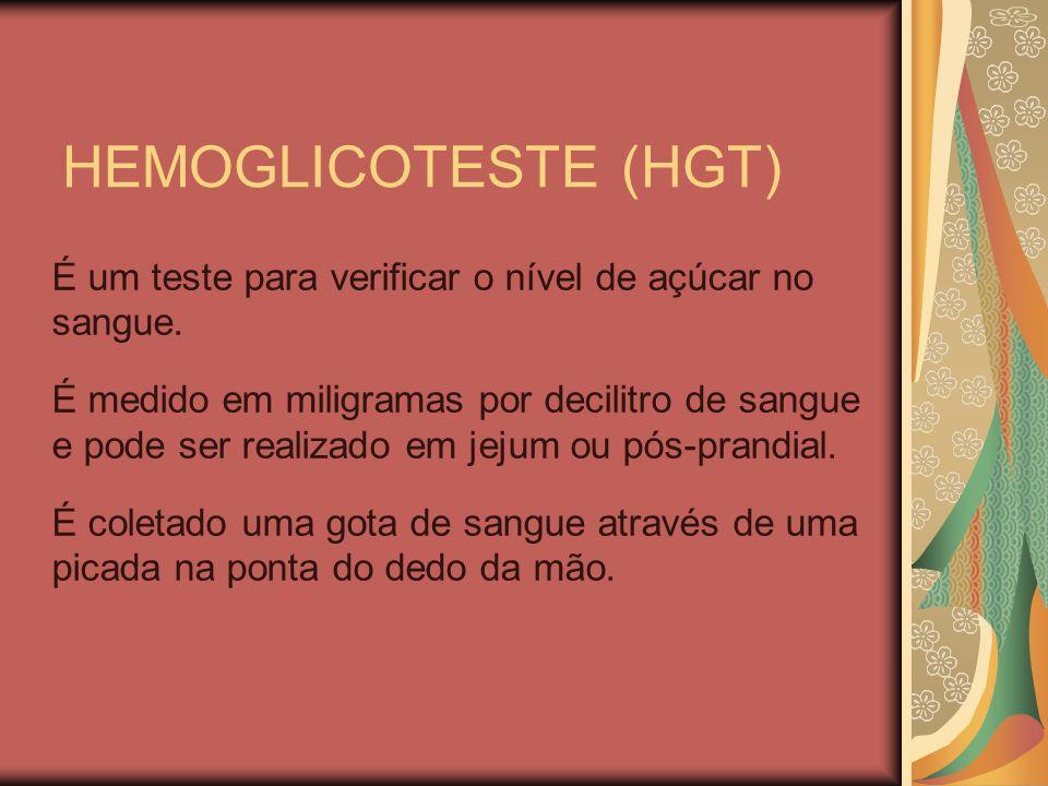 HEMOGLICOTESTE (HGT) É um teste para verificar o nível de açúcar no sangue.