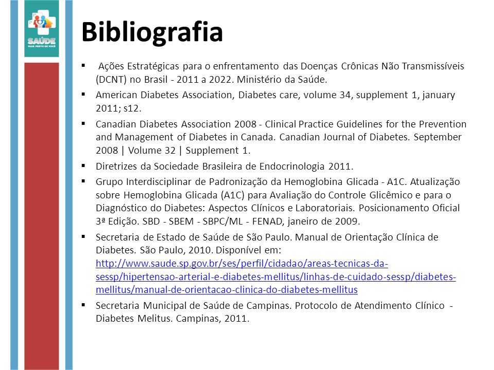 Bibliografia Ações Estratégicas para o enfrentamento das Doenças Crônicas Não Transmissíveis (DCNT) no Brasil - 2011 a 2022. Ministério da Saúde.