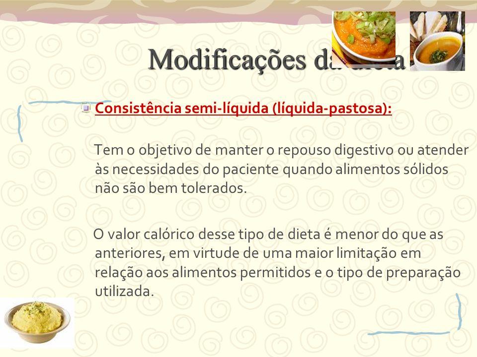 Modificações da dieta Consistência semi-líquida (líquida-pastosa):