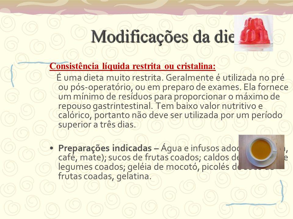 Modificações da dieta Consistência líquida restrita ou cristalina:
