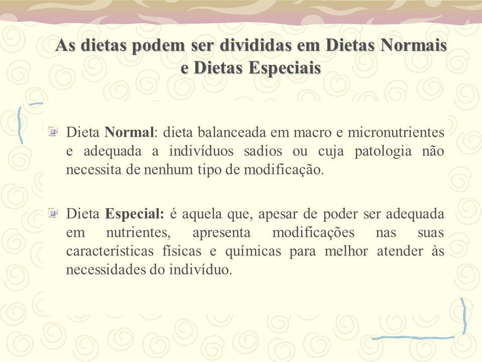 As dietas podem ser divididas em Dietas Normais e Dietas Especiais