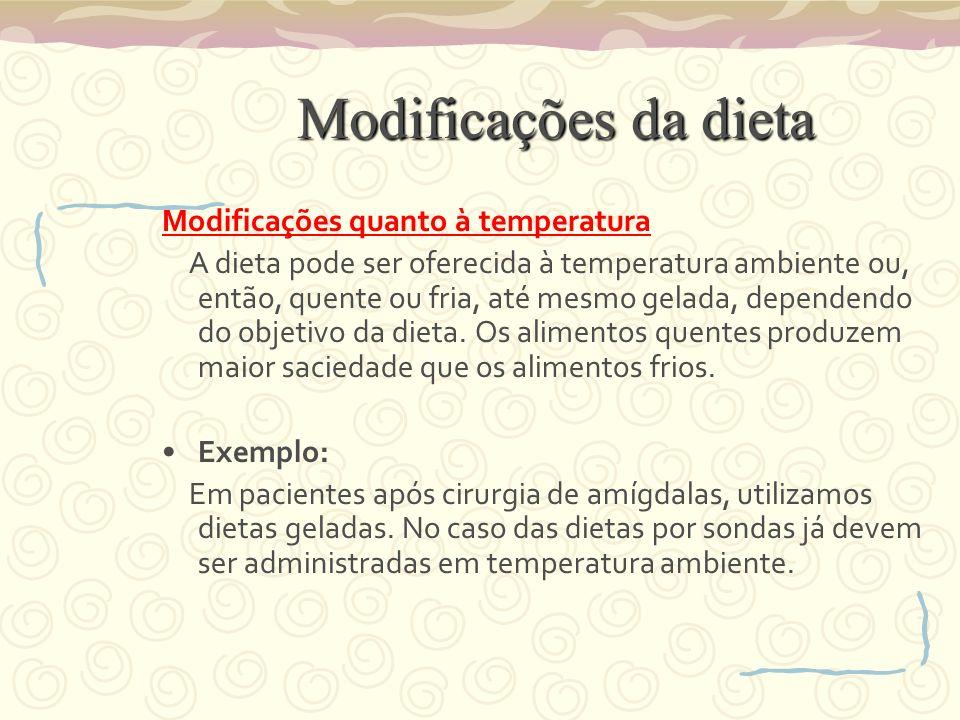 Modificações da dieta Modificações quanto à temperatura