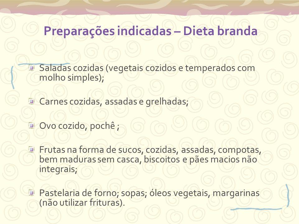 Preparações indicadas – Dieta branda