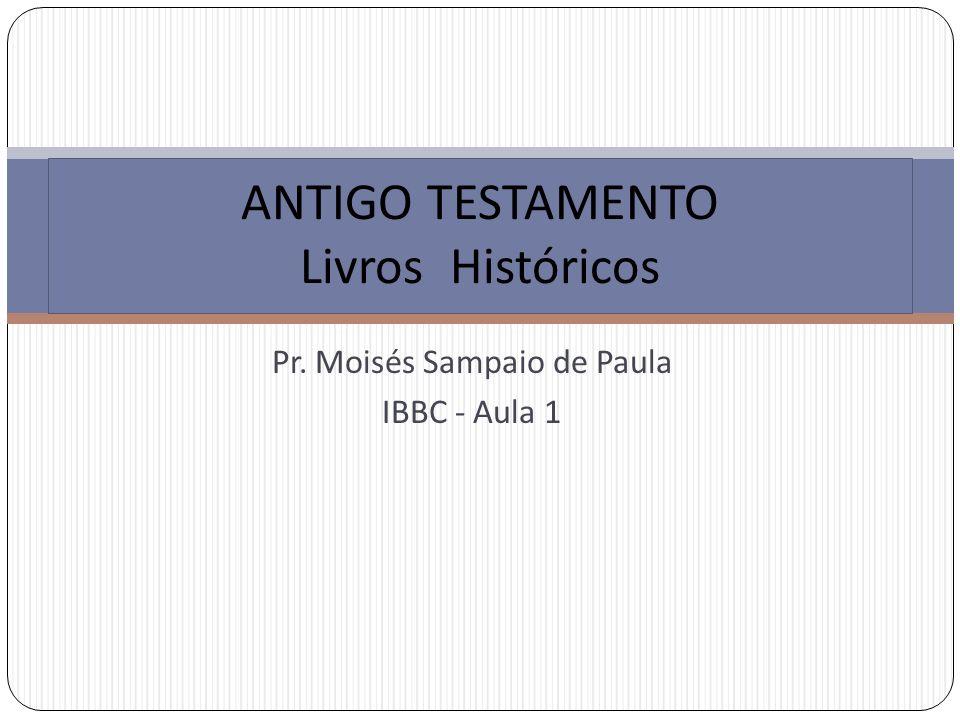 ANTIGO TESTAMENTO Livros Históricos