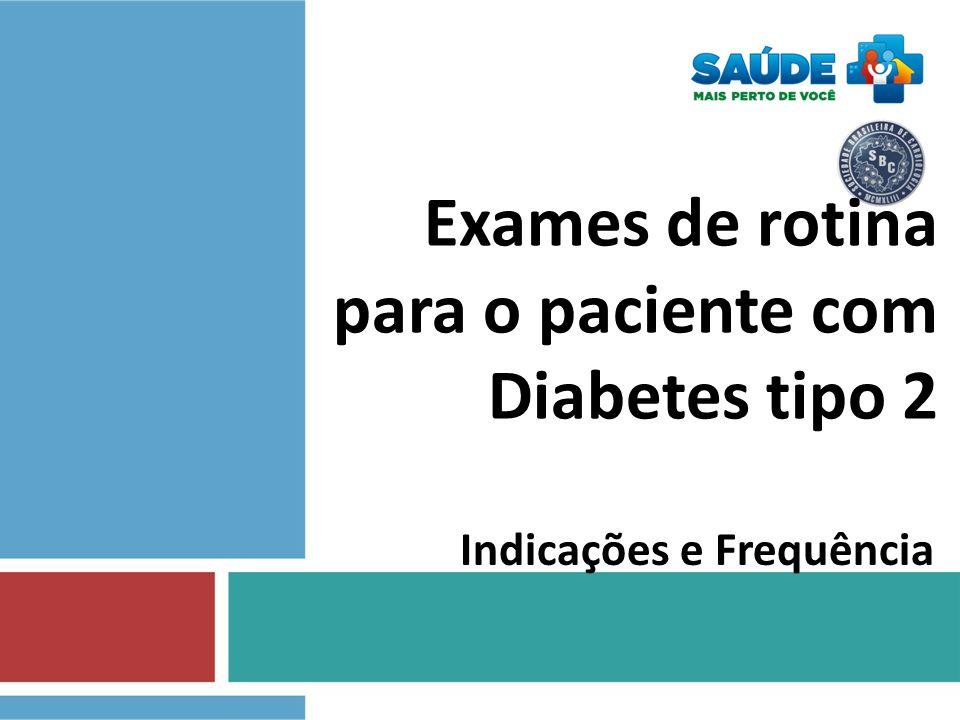 Exames de rotina para o paciente com Diabetes tipo 2