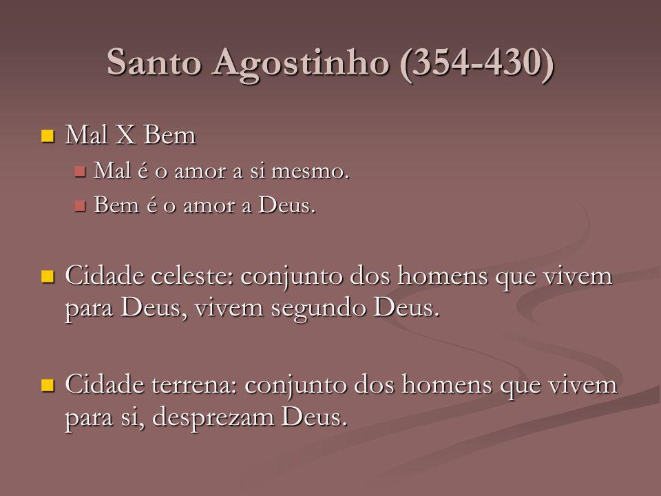 Santo Agostinho (354-430) Mal X Bem