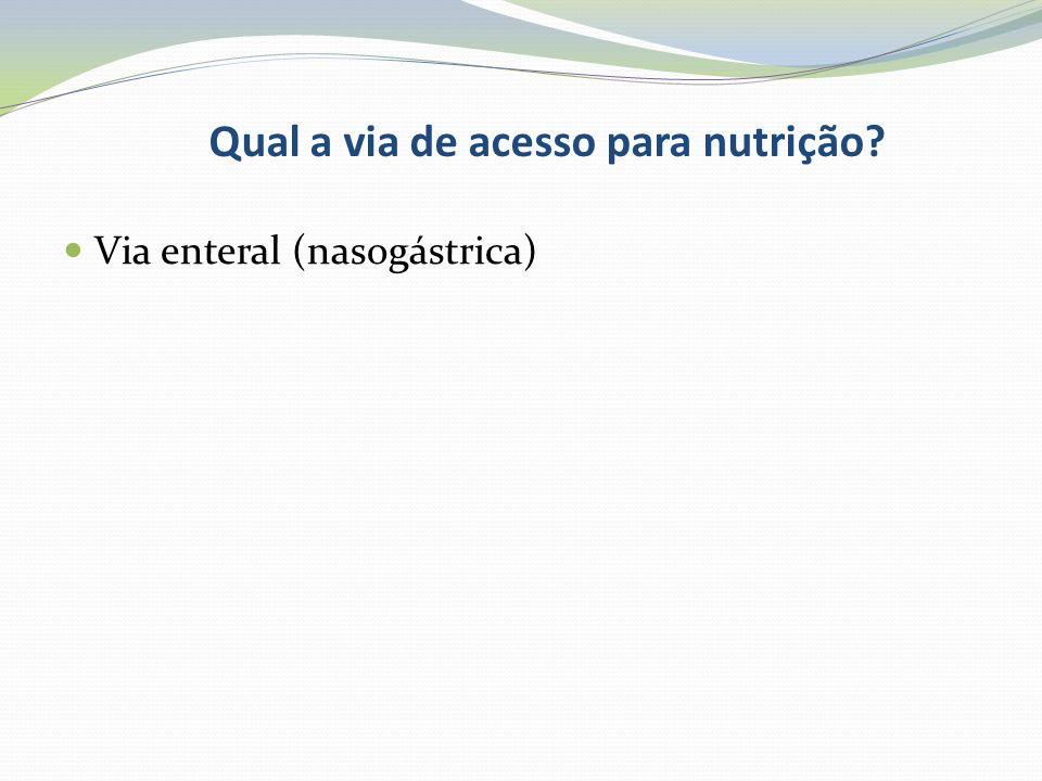 Qual a via de acesso para nutrição