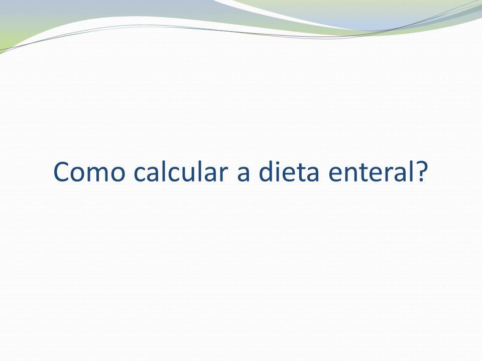 Como calcular a dieta enteral
