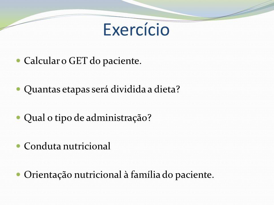 Exercício Calcular o GET do paciente.