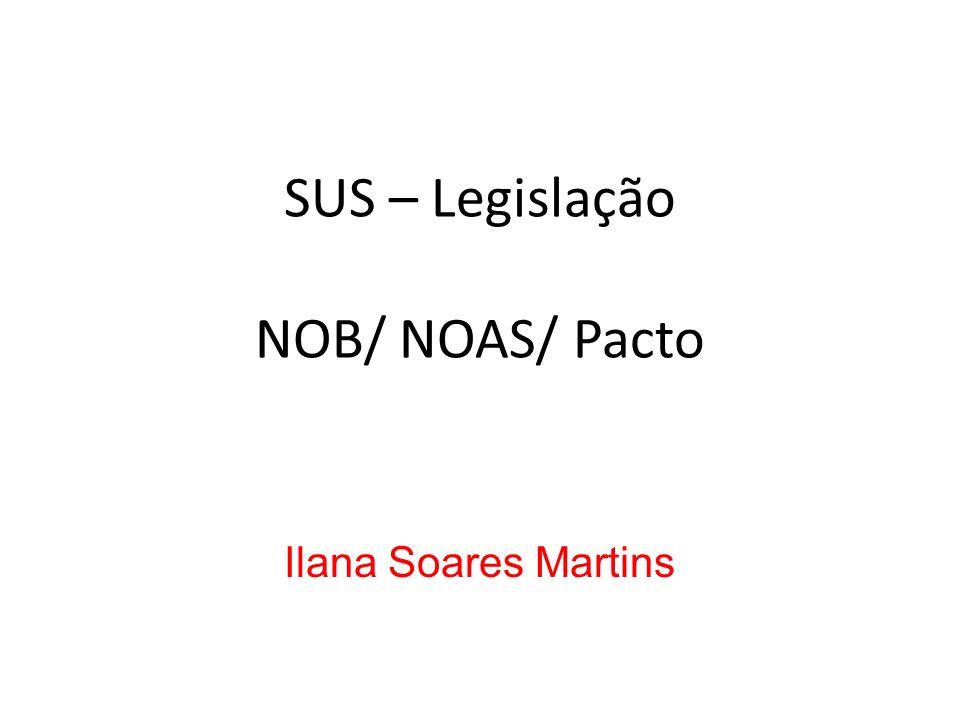 SUS – Legislação NOB/ NOAS/ Pacto