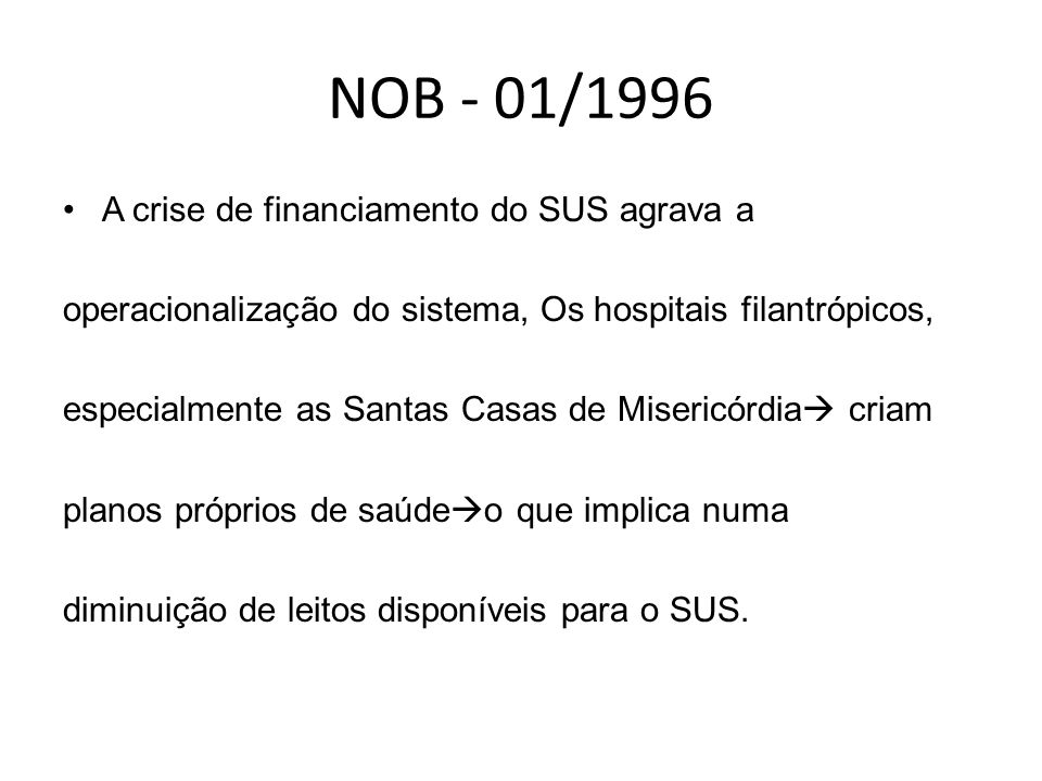 NOB - 01/1996 A crise de financiamento do SUS agrava a