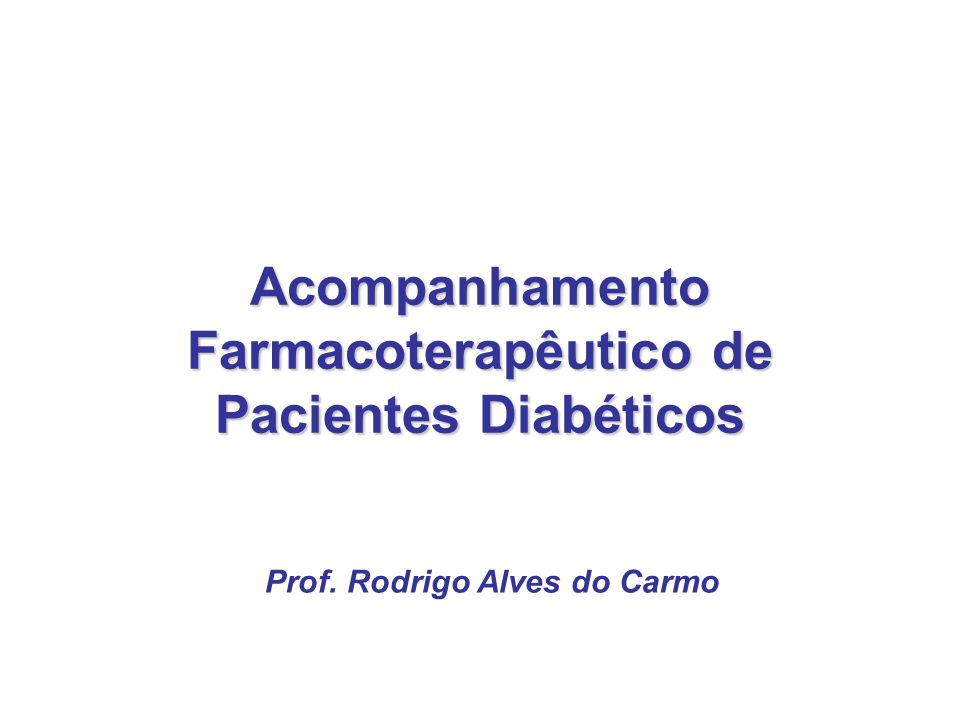 Acompanhamento Farmacoterapêutico de Pacientes Diabéticos