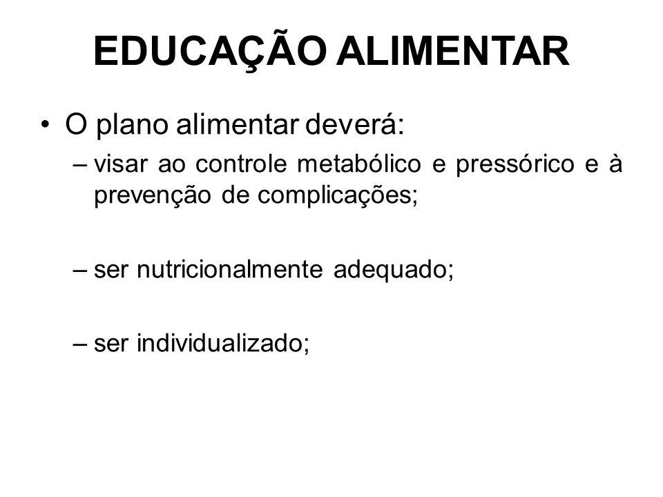 EDUCAÇÃO ALIMENTAR O plano alimentar deverá: