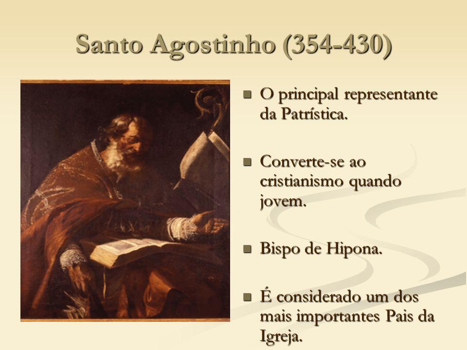 Santo Agostinho (354-430) O principal representante da Patrística.