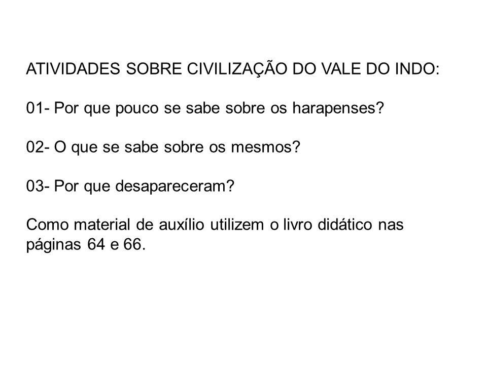 ATIVIDADES SOBRE CIVILIZAÇÃO DO VALE DO INDO: