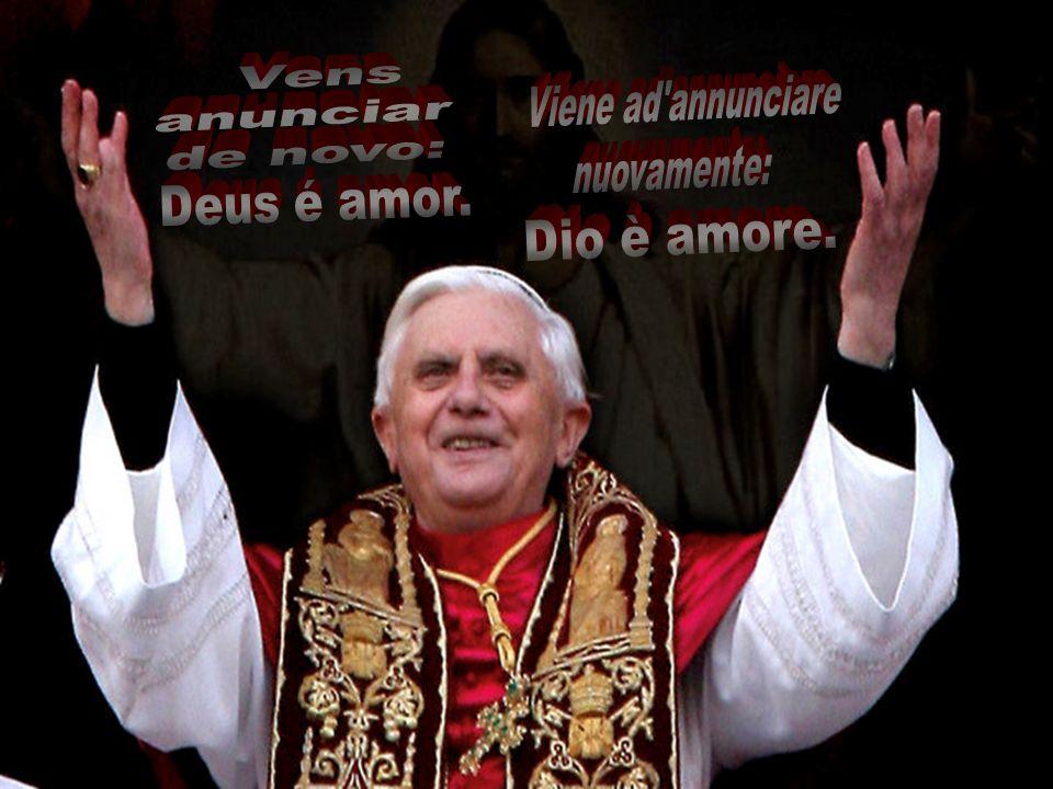 Vens anunciar de novo: Viene ad annunciare nuovamente: Deus é amor. Dio è amore.
