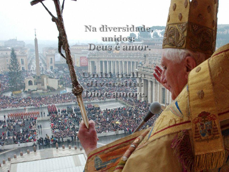 Na diversidade, unidos: Deus é amor. Uniti nella diversità: Dio è amore.