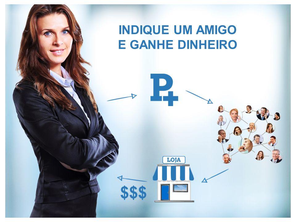 INDIQUE UM AMIGO E GANHE DINHEIRO $$$