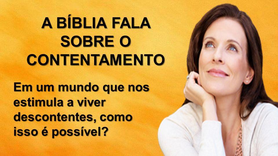 A BÍBLIA FALA SOBRE O CONTENTAMENTO