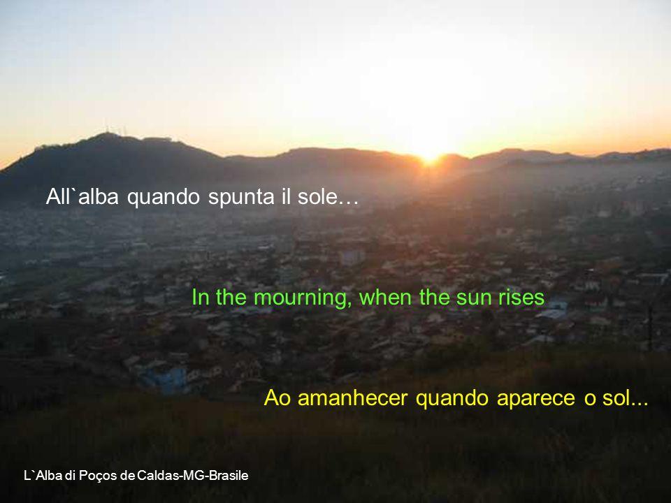All`alba quando spunta il sole…