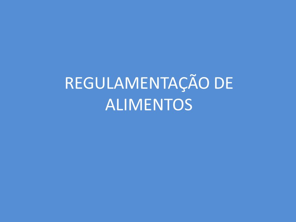 REGULAMENTAÇÃO DE ALIMENTOS