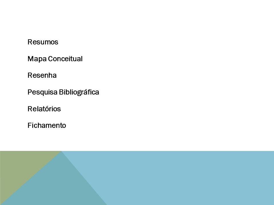 Resumos Mapa Conceitual Resenha Pesquisa Bibliográfica Relatórios Fichamento